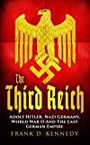 img - for The Third Reich: Adolf Hitler, Nazi Germany, World War II And The Last German Empire book / textbook / text book