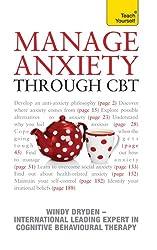 Manage Anxiety Through CBT: Teach Yourself (English Edition)