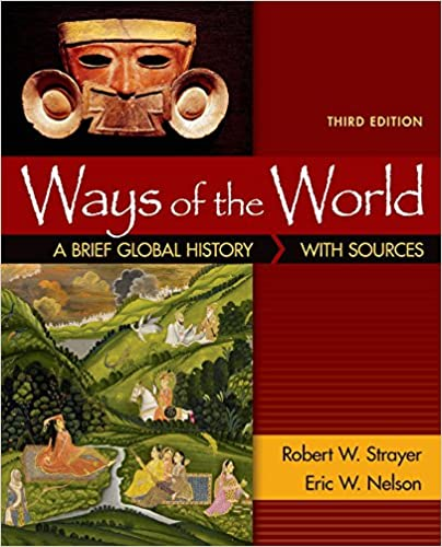 Ways of the world a brief global history with sources combined ways of the world a brief global history with sources combined volume third edition by robert w strayer fandeluxe Choice Image