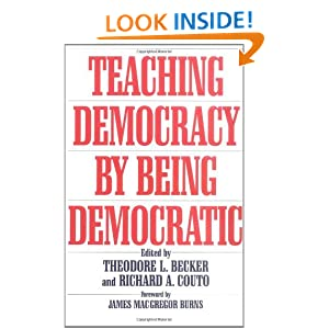 Teaching Democracy Being Democratic (Praeger Series in Transformational Politics and Political Sc)