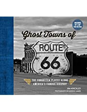 Ghost Towns of Route 66: The Forgotten Places Along America's Famous Highway - Includes 24in x 36in Fold-out Map