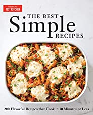 The Best Simple Recipes: More than 200 Flavorful, Foolproof Recipes That Cook in 30 Minutes or Less