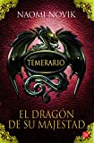 El dragon de su majestad (His Majesty s Dragon) (Spanish Edition) (Temerario / Temeraire) (Temerario / Temeraire Series)