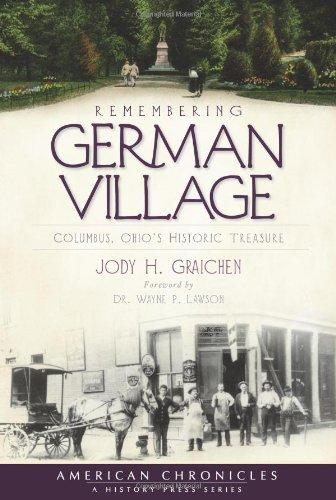 Remembering German Village: Columbus, Ohio's Historic Treasure (American Chronicles) ()