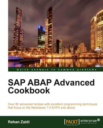 Download SAP ABAP Advanced cookbook (Quick Answers to Common Problems) Pdf