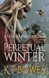 Perpetual Winter: A coming of age fantasy (A Keeper's War Book 1)