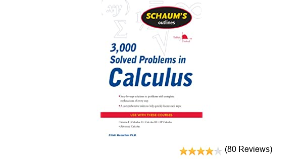 Schaums 3 000 solved problems in calculus schaums outlines 1 schaums 3 000 solved problems in calculus schaums outlines 1 elliott mendelson amazon fandeluxe Images