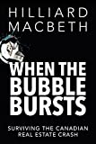 img - for When the Bubble Bursts: Surviving the Canadian Real Estate Crash by Hilliard MacBeth (2015-04-14) book / textbook / text book
