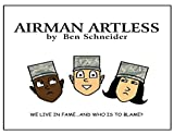 Airman Artless: We Live in Fame ... And Who's to Blame?