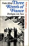 img - for Three Rivers of France: Dordogne, Lot, Tarn book / textbook / text book