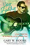img - for Hey Buddy: In Pursuit of Buddy Holly, My New Buddy John, and My Lost Decade of Music First / First Edition by Moore, Gary (2010) Hardcover book / textbook / text book