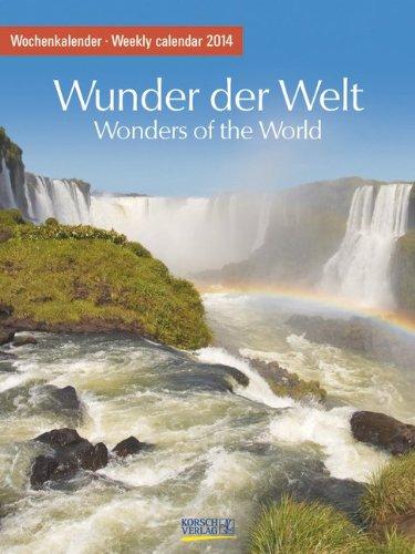 Wunder der Welt 2014. Foto-Wochenkalender
