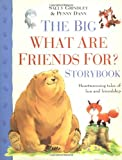 The Big What are Friends For? Storybook