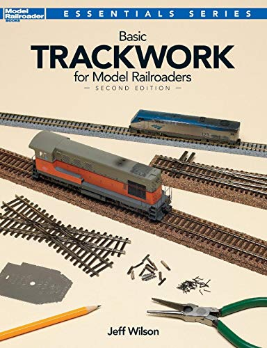 Basic Trackwork for Model Railroaders, Second Edition (Essentials) by Kalmbach