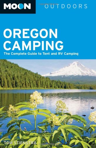 Moon Oregon Camping: The Complete Guide to Tent and RV Camping (Moon Outdoors) ebook