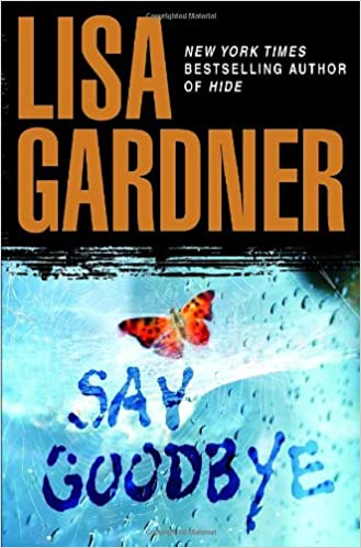 Amazon Fr Say Goodbye Lisa Gardner Livres