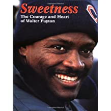 SWEETNESS:COURAGE & HEART/WALTER PAYTON