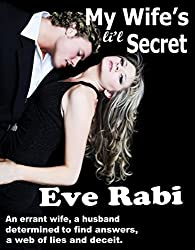 My Wife's Little Secret: An errant wife, a husband determined to find answers and a web of lies and deceit.