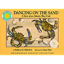 Dancing on the Sand: A Story of an Atlantic Blue Crab - a Smithsonian Oceanic Collection Book (Mini book)