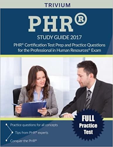 PHR Study Guide 2017: PHR Certification Test Prep and Practice