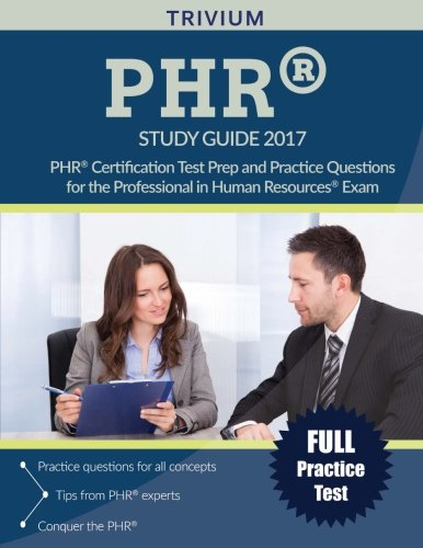 PHR Study Guide 2017: PHR Certification Test Prep and Practice Questions for the Professional in Human Resources Exam