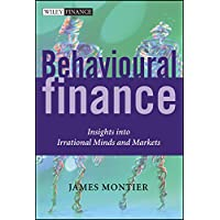 Behavioural Finance: Insights into Irrational Minds and Markets
