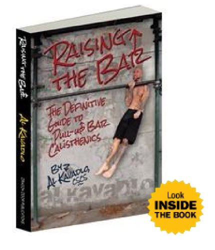 Raising the Bar The Definitive Guide to Pull-up Bar Calisthenics