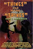 Things and More Things, Ivan T. Sanderson, 1931882789