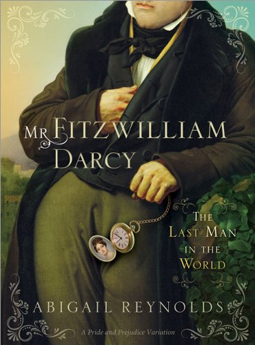 Mr fitzwilliam darcy the last man in the world a pride mr fitzwilliam darcy the last man in the world a pride prejudice fandeluxe Gallery