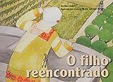 img - for O Filho Reencontrado (Em Portuguese do Brasil) book / textbook / text book