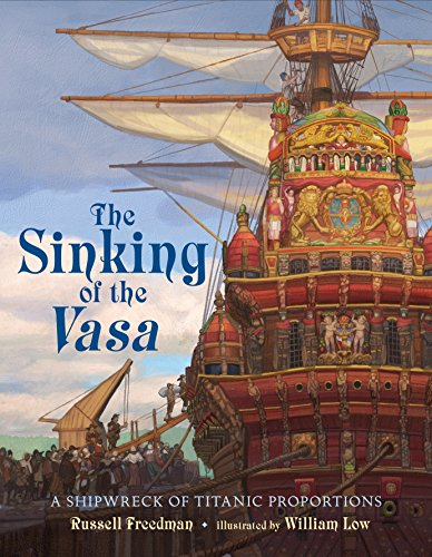 The Sinking of the Vasa: A Shipwreck of Titanic Proportions ()