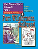 Walt Disney World Railroads Part 1 Fort Wilderness Railroad, David Leaphart, 150080522X