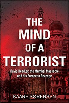 Book The Mind of a Terrorist: David Headley, the Mumbai Massacre, and His European Revenge