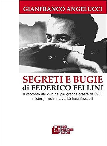 Segreti e bugie di Federico Fellini