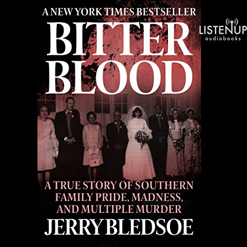 Bitter Blood: A True Story of Southern Family Pride, Madness, and Multiple Murder Audiobook [Free Download by Trial] thumbnail