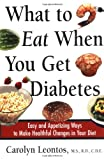 img - for What to Eat When You Get Diabetes: Easy and Appetizing Ways to Make Healthful Changes in Your Diet book / textbook / text book