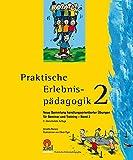 Praktische Erlebnispädagogik 2: Neue Sammlung handlungsorientierter Übungen für Seminar und Training - Band 2