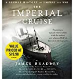 img - for [ The Imperial Cruise: A Secret History of Empire and War - Greenlight ] By Bradley, James ( Author ) [ 2010 ) [ Compact Disc ] book / textbook / text book