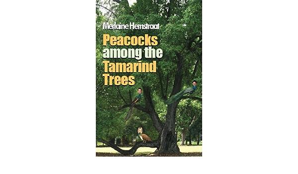 Ebook Peacocks Among The Tamarind Trees By Merlaine Hemstraat