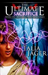 The Ultimate Sacrifice: Book One of The Gifted Teens Series (Volume 1) by Talia Jager (2014-03-01)