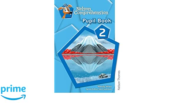 Nelson Comprehension Pupil Book 2: Wendy Wren, John Jackman ...