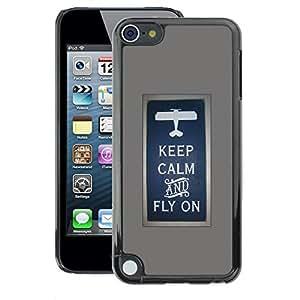 A-type Arte & diseño plástico duro Fundas Cover Cubre Hard Case Cover para Apple iPod Touch 5 (Keep Calm Fly On Pilot Plane Poster)