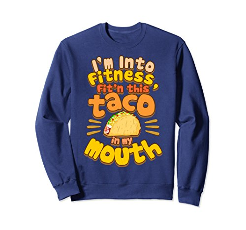 Unisex Fitness Taco - Funny Gym Mexican Food Joke Sweat Shirt XL Navy