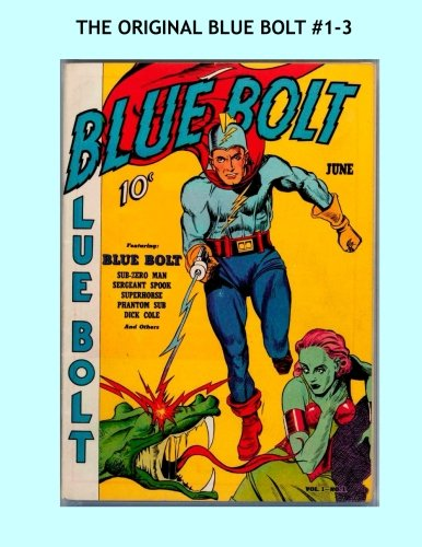 Read Online The Original Blue Bolt Comics #1-3: June-August 1940     All Stories - No Ads pdf epub