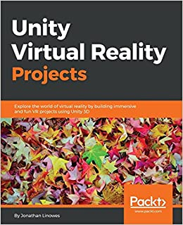 Unity Virtual Reality Projects: Explore the world of virtual reality