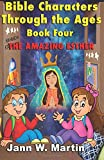 img - for Bible Characters Through the Ages: Book Four: The Amazing Esther (Volume 4) book / textbook / text book