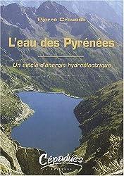 L'eau des Pyrénées : Un siècle d'énergie hydroélectrique