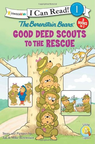 Berenstain Bears Good Deed Scouts to the Rescue (I Can Read! / Good Deed Scouts / Living Lights)
