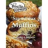 JeBouffe-Express Savoureux Muffins. Recettes faciles et rapides à préparer (JeBouffe-Express en français t. 1) (French Edition)