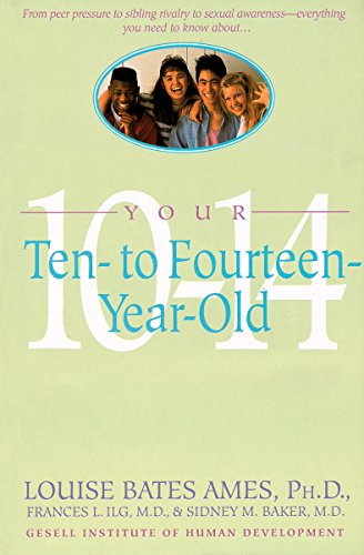 Your Ten- to Fourteen-Year-Old -